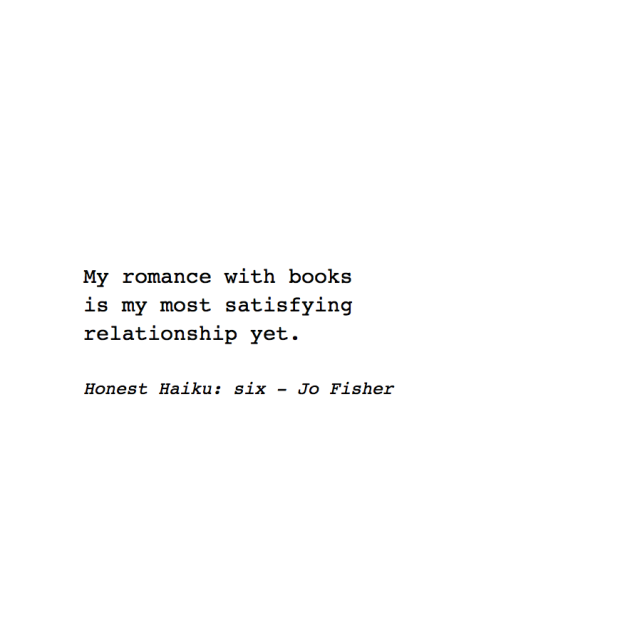 Honest Haiku Six - Jo Fisher